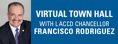 Virtual Town Hall with LACCD Chancellor Francisco Rodriguez