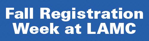 Fall Registration Week at LAMC